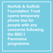 NSFT open a temporary phone line if any issues in the BBC 1 Panorama Programme broadcast caused you any concern.